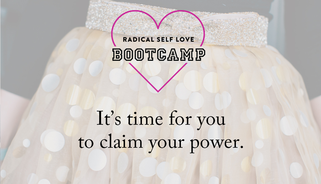 Radical Self Love Bootcamp